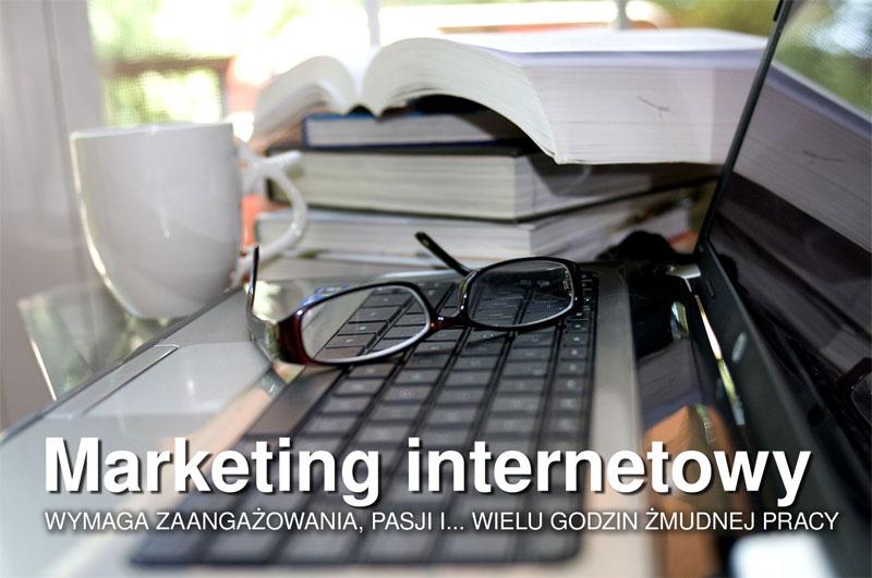 marketing internetowy wymaga zaangażowania