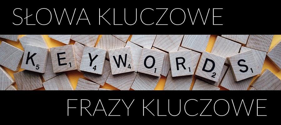 Słowa kluczowe wpozycjonowaniu frazy kluczowe